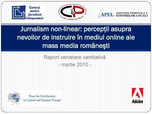 Jurnalism non-liniar, noiembrie 2009 – aprilie 2011
