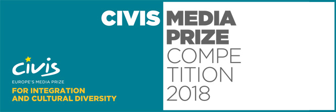 CIVIS Media Prize 2018 For integration and cultural diversity in Europe